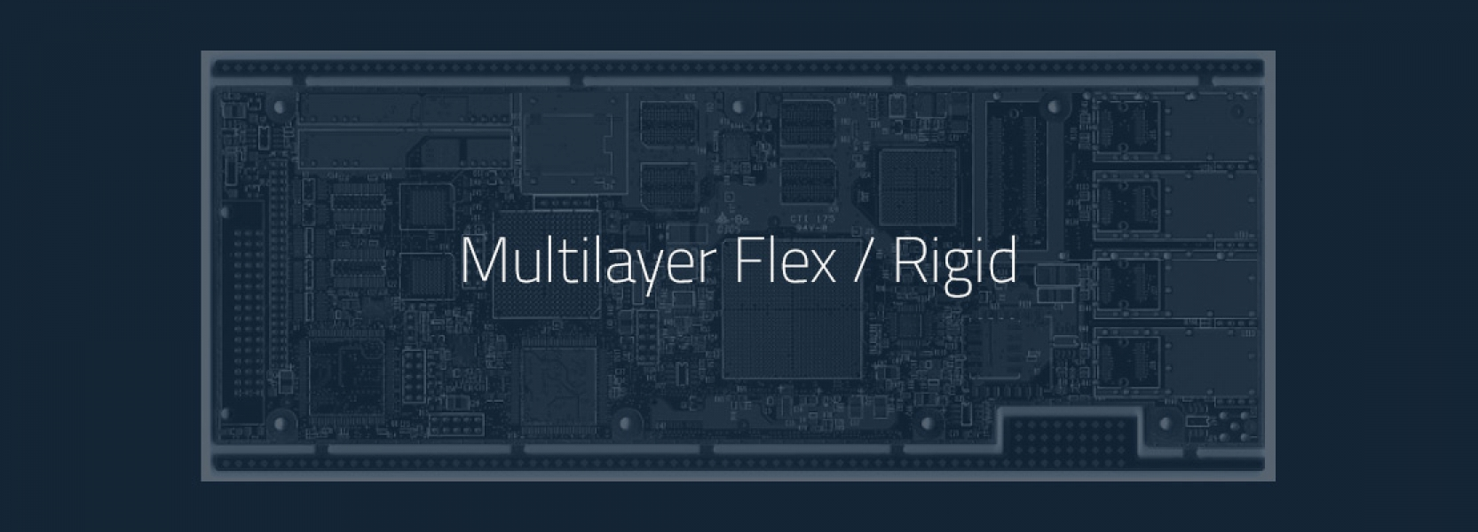 Multilayer Flex/Rigid